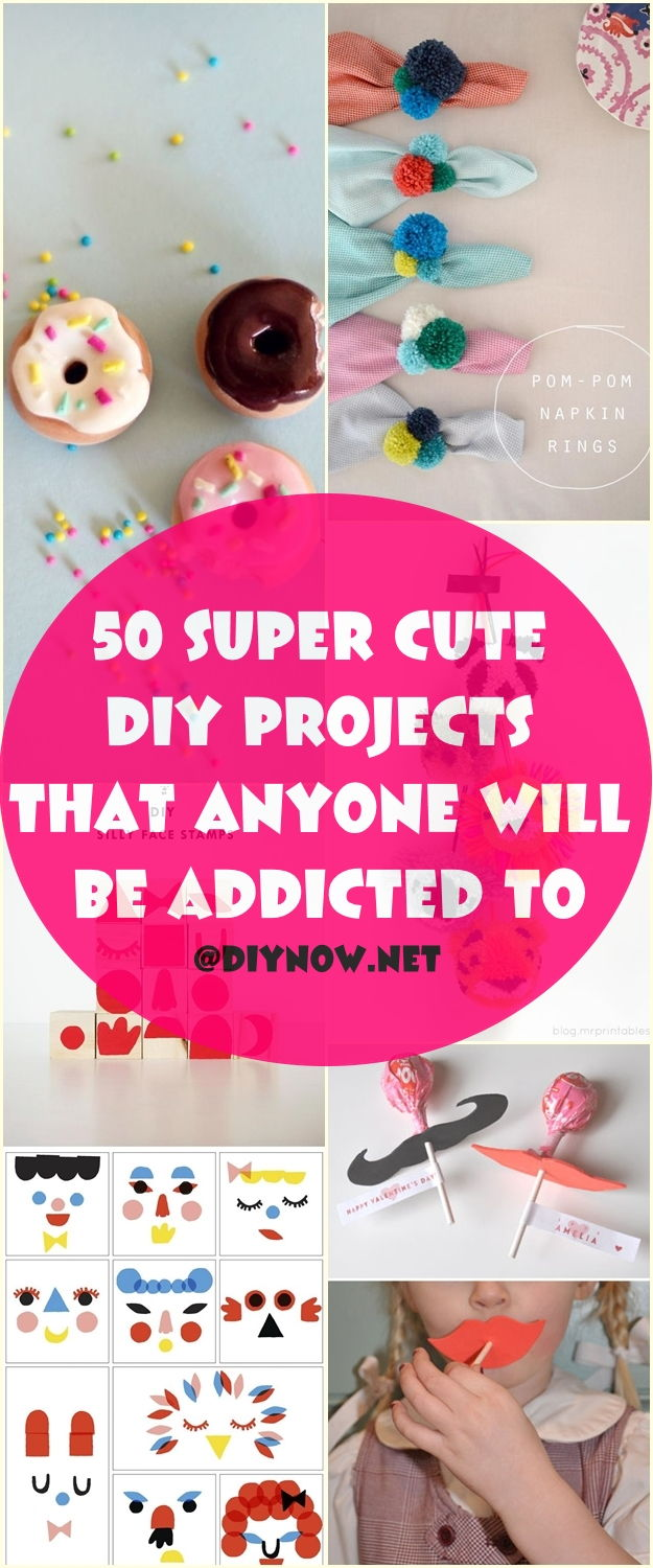 50 Super Cute DIY Projects that ANYONE Will be Addicted to
