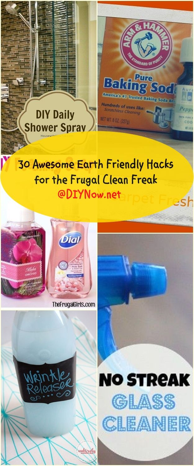 30 Awesome Earth Friendly Hacks for the Frugal Clean Freak
