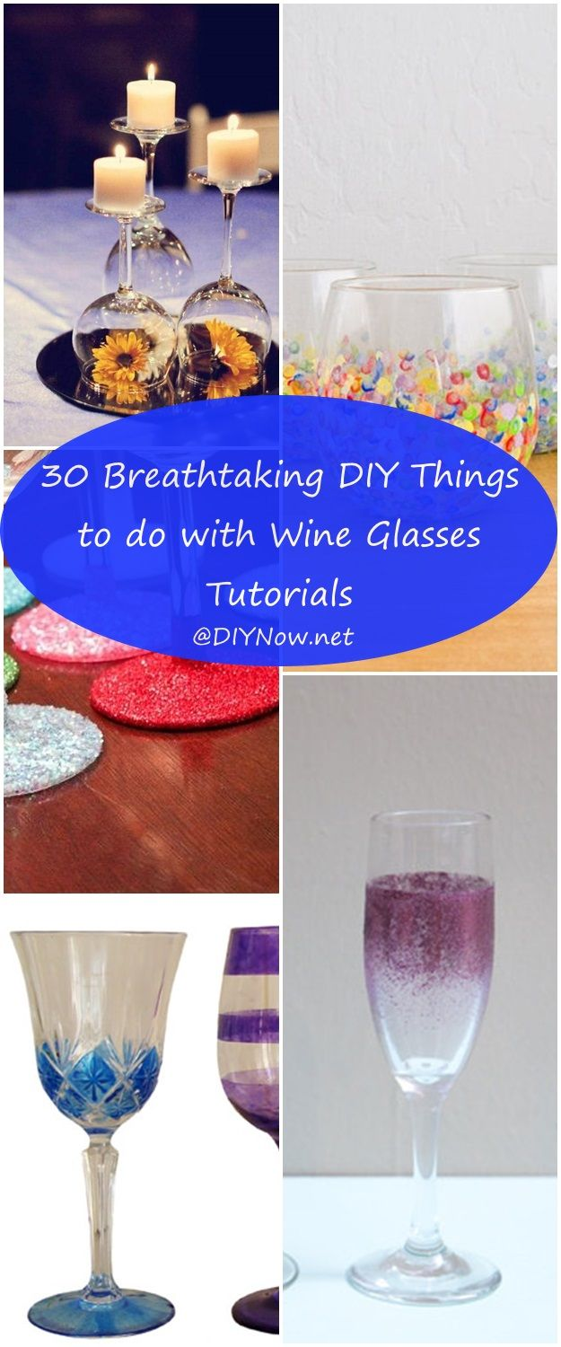 30 Breathtaking DIY Things to do with Wine Glasses Tutorials