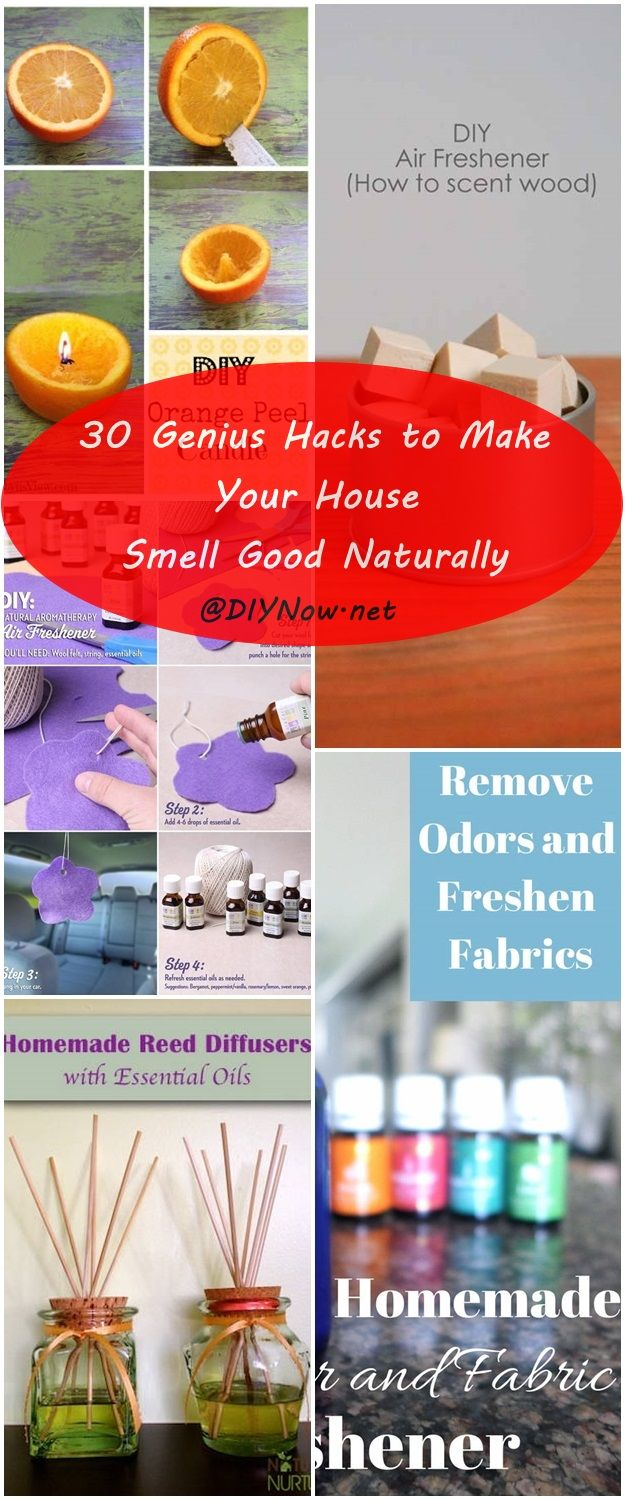 30 genius hacks to make your house smell good naturally for What makes house smell good