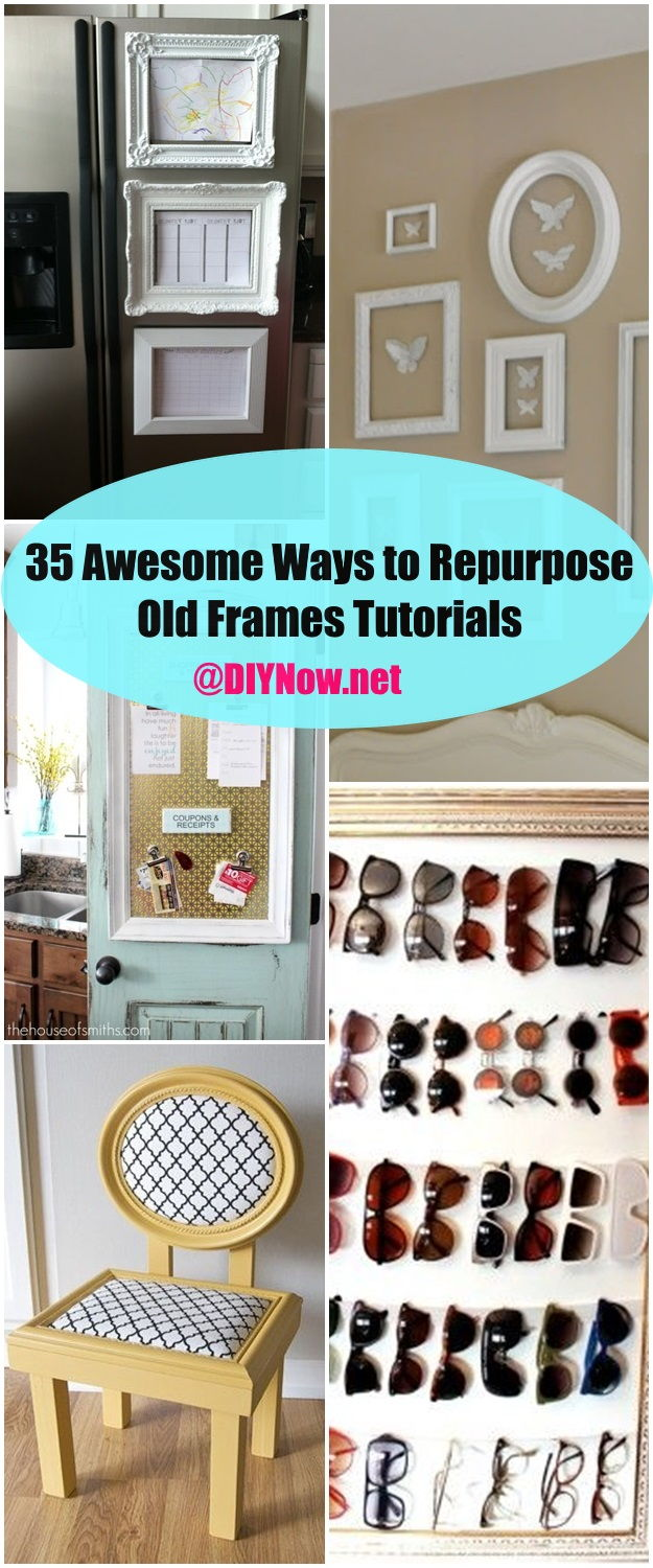 35 Awesome Ways to Repurpose Old Frames Tutorials – DIYNow.net