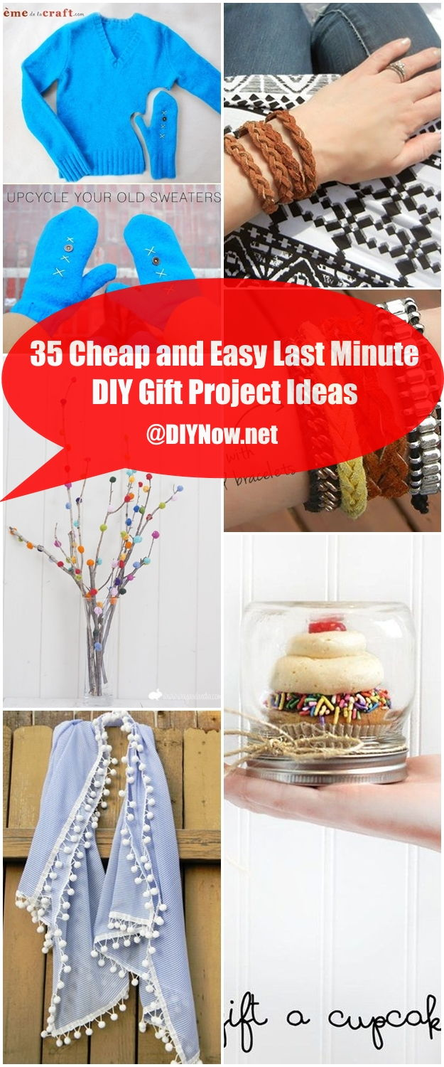35 Cheap and Easy Last Minute DIY Gift Project Ideas
