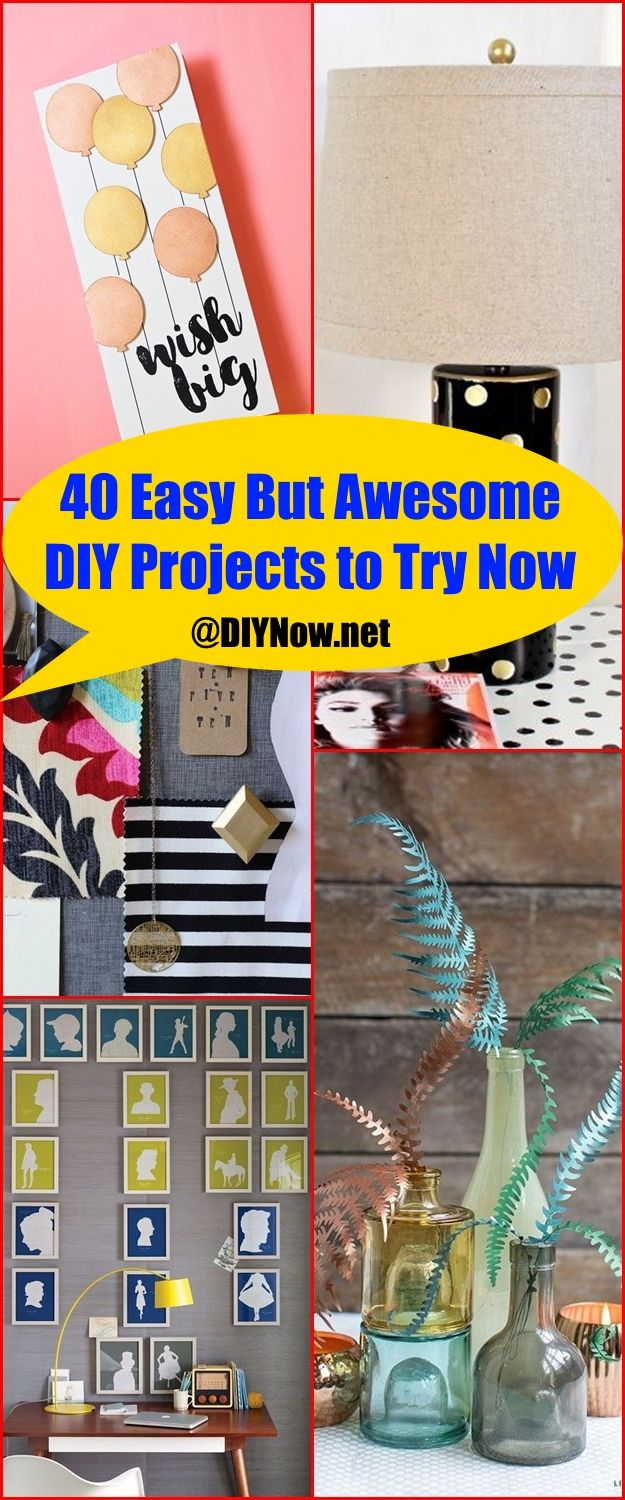 40 Easy But Awesome DIY Projects to Try Now