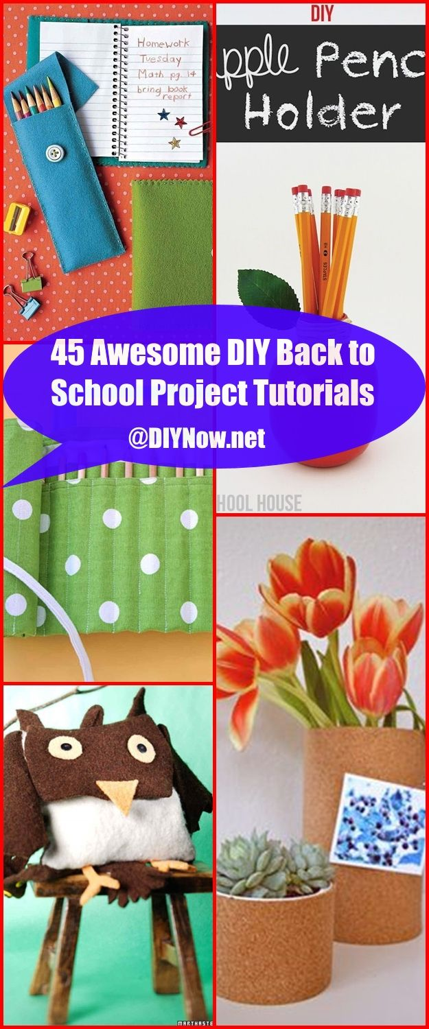 45 Awesome DIY Back to School Project Tutorials