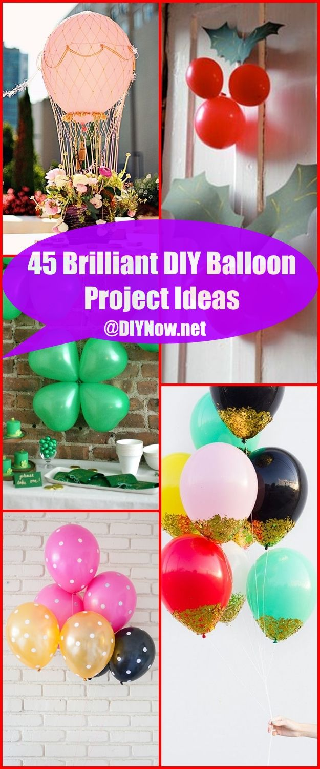 45 Brilliant DIY Balloon Project Ideas