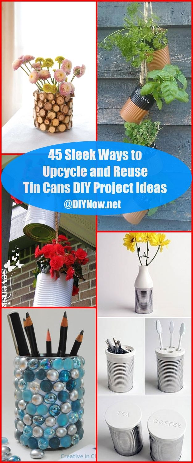 45 Sleek Ways to Upcycle and Reuse Tin Cans DIY Project Ideas