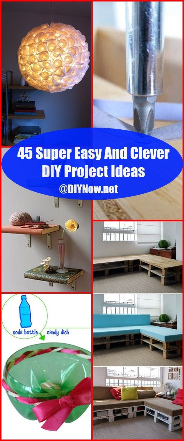 45 Super Easy And Clever DIY Project Ideas