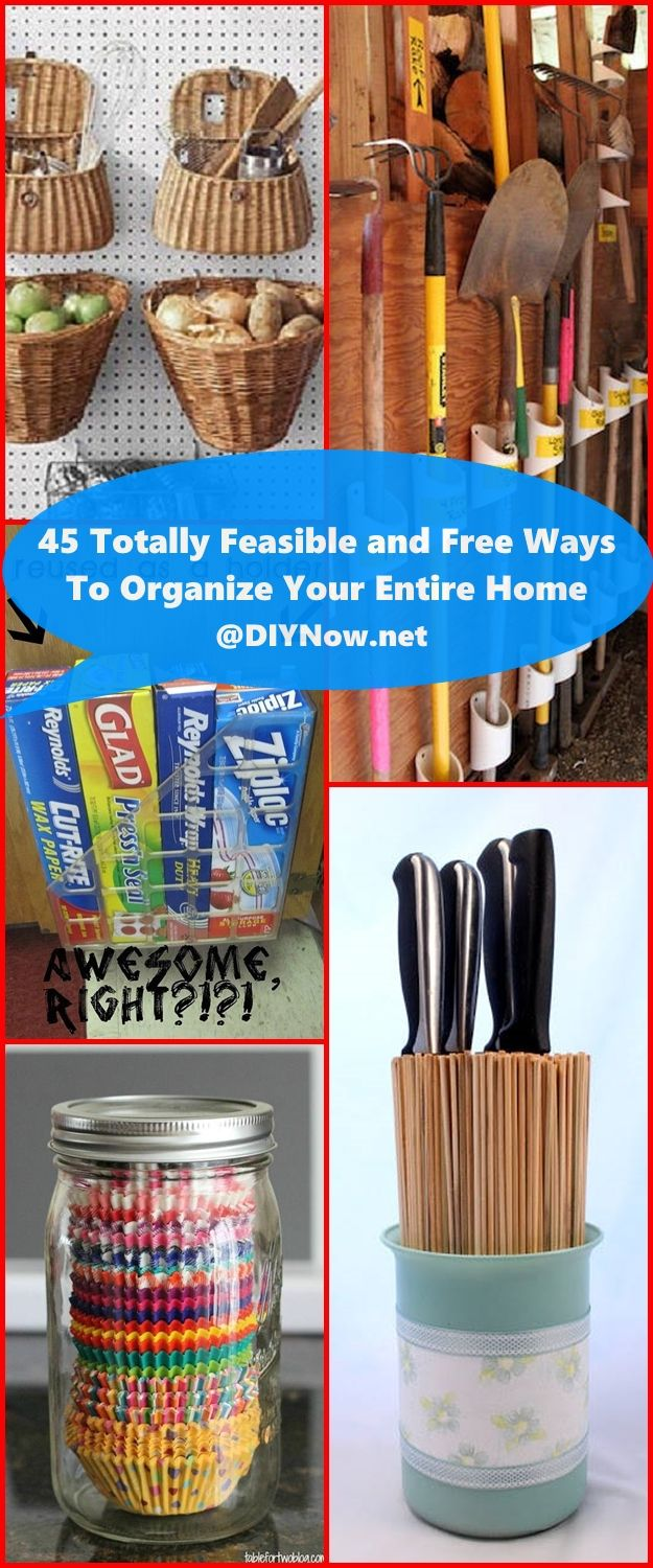 45 Totally Feasible and Free Ways To Organize Your Entire Home