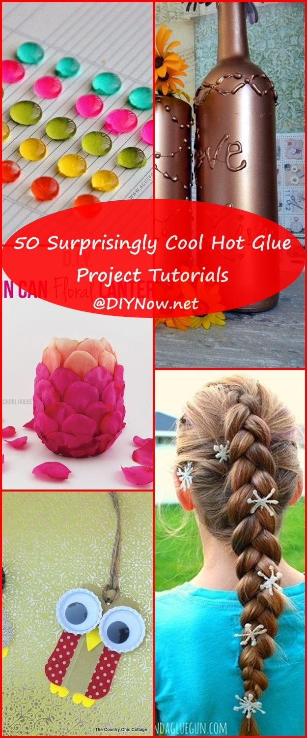 50 Surprisingly Cool Hot Glue Project Tutorials