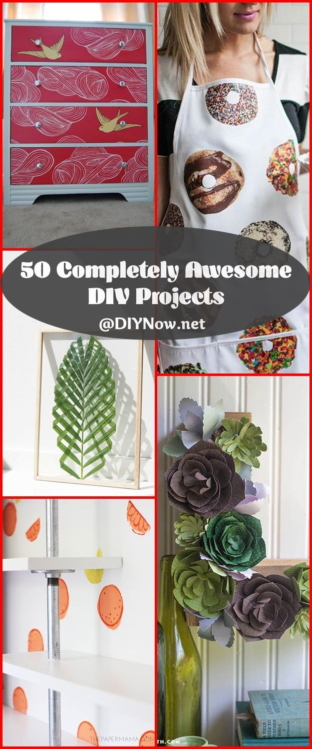 50 Completely Awesome DIY Projects