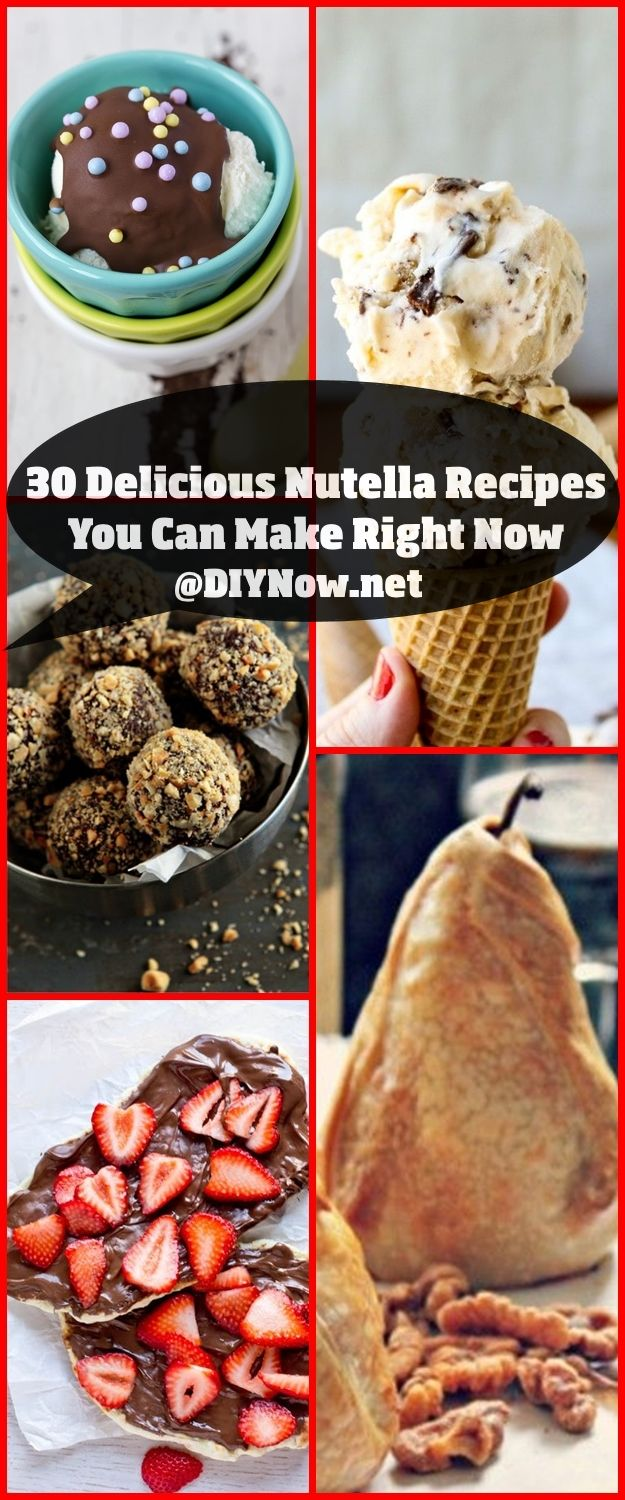 30 Delicious Nutella Recipes You Can Make Right Now