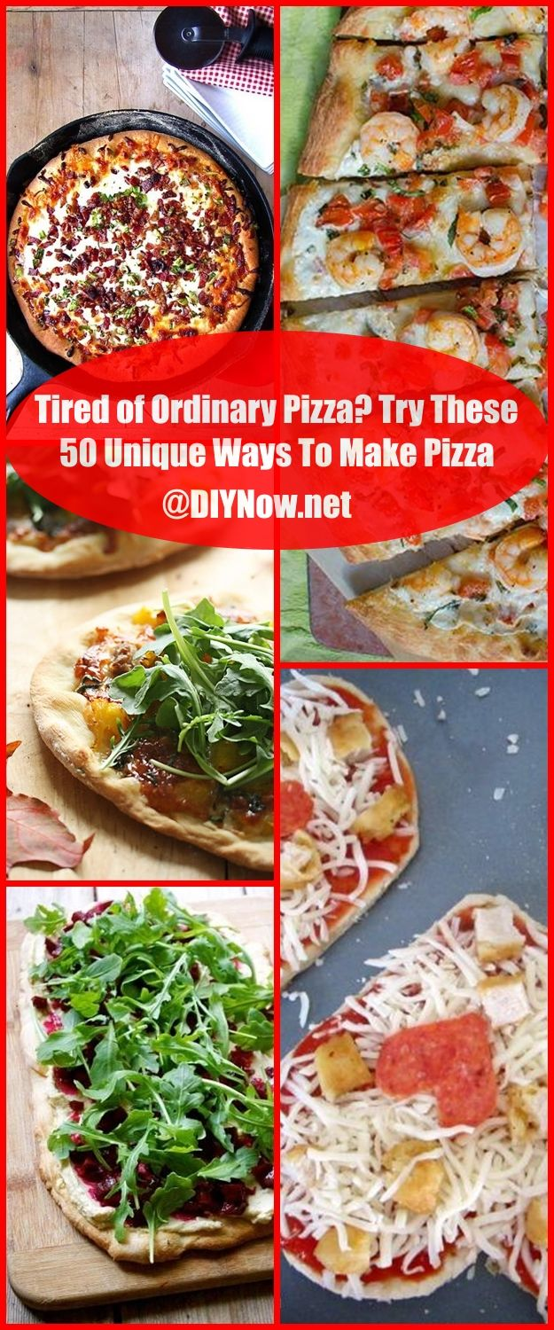 Tired of Ordinary Pizza Try These 50 Unique Ways To Make Pizza