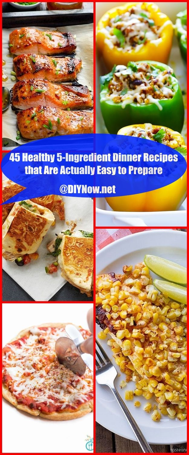 45 Healthy 5-Ingredient Dinner Recipes that Are Actually Easy to Prepare