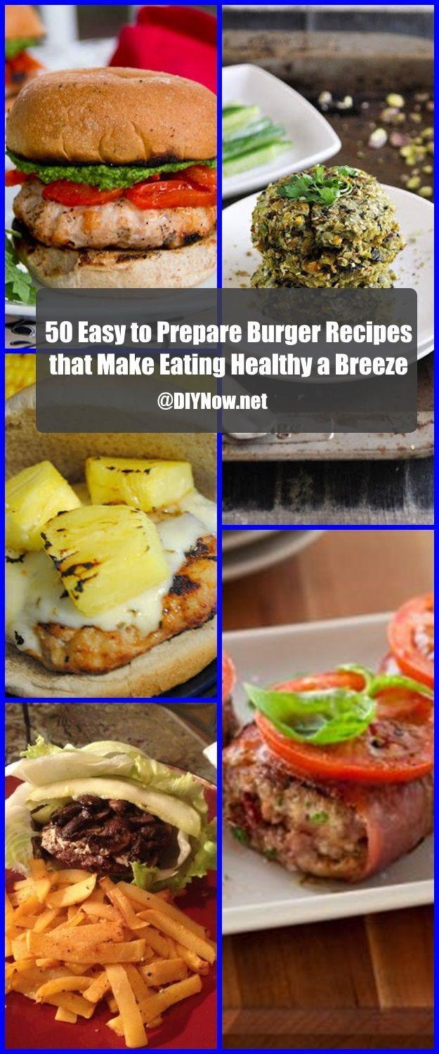 50 Easy to Prepare Burger Recipes that Make Eating Healthy a Breeze