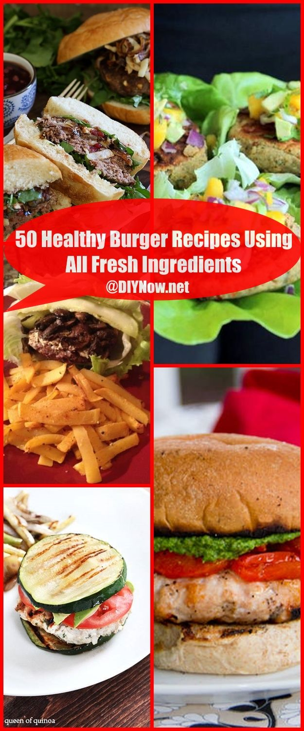 50 Healthy Burger Recipes Using All Fresh Ingredients